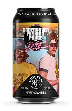 Little Bang Undercover Fashion Police 5 NEIPA